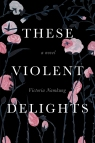 TheseViolentDelights_FrontCover