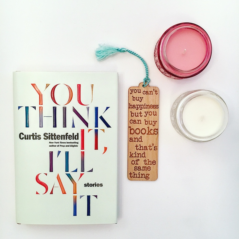 Book Review You Think It Ill Say It By Curtis Sittenfeld  Arc  Book Blogger  Book Review  Books  Netgalley Book Reviews