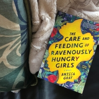 Book Review: The Care and Feeding of Ravenously Hungry Girls by Anissa Gray